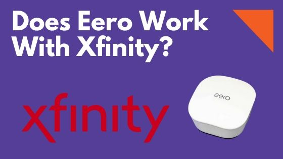 Does Eero Work With Xfinity How To Connect Manual Guide